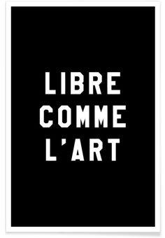 Libre Comme L´ Art Black as Premium Poster by FRAICHE | JUNIQE