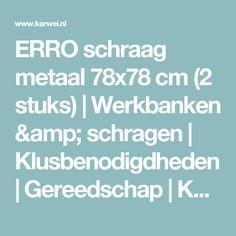 ERRO schraag metaal 78x78 cm (2 stuks) | Werkbanken & schragen | Klusbenodigdheden | Gereedschap | KARWEI