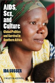 Ida Susser, AIDS, Sex, and Culture: Global Politics and Survival in Southern Africa Ethnographic Research, Nursing Research, Science Books, Used Books, Dentistry, Audio Books, Economics, List Style, Ebooks