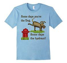 Some Days Dog T-shirt - Male Small - Baby Blue SpiceTree Designs http://www.amazon.com/dp/B01BH6FZPK/ref=cm_sw_r_pi_dp_zsJTwb1M63JP4