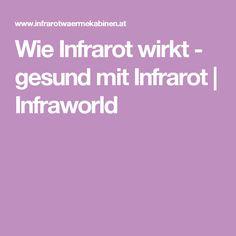 Wie Infrarot wirkt - gesund mit Infrarot   Infraworld Anti Aging, Wellness, Health