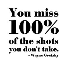 """You Miss 100% of the Shots You Don't Take"""" Word-Art Freebie ..."""