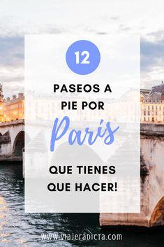 ¿Vas a viajar a París? ¡Tienes que hacer al menos uno de estos paseos a pie! #viaje #paris #paseos