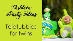 Children party ideas:   teletubbies for twins / diy kids party ideas