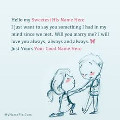 A new and romantic way to wish Propose Day to the loved one. Get Happy Propose Day images with name of your love. Try it, You will love it. Happy Propose Day Wishes, Happy Propose Day Image, Propose Day Images, Love Proposal Images, Proposal Quotes, Romantic Love Pictures, Love Images With Name, 2017 Quotes, Drawings For Boyfriend