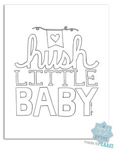 Free nursery printables {Hush little baby} - C.R.A.F.T.