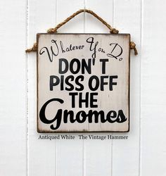 This fun Garden Gnome sign measures 11 1/14 inches wide, 12 inches long and is painted on 3/4 inch thick, solid wood. It comes in 17 different colors choices. The 17th color choice, Stone Moss, is an original custom finish created by The Vintage Hammer. This finish is created by