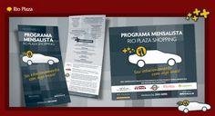 Material promocional para o Shopping Rio Plaza. Objetivo: divulgar para o consumidor final e lojistas sobre o programa de estacionamento mensal.