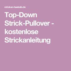 Top-Down Strick-Pullover - kostenlose Strickanleitung