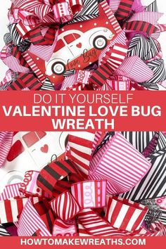 Learn to make an adorable Valentine love bug wreath. It's a simple and cute project that's sure to add to your Valentine decor! Valentine Wreath, Valentine Day Crafts, Valentine Decorations, How To Make Bows, How To Make Wreaths, Wreath Supplies, Wreath Making, Wreath Forms, Frame Wreath