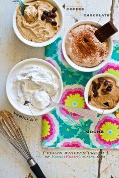 How To: Homemade Vegan Whipped Cream-Chocolate, Vanilla, Mocha, Coffee — Family Fresh Cooking