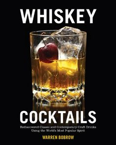 Whiskey Cocktails: Rediscovered Classics and Contemporary Craft Drinks Using the World's Most Popular Spirit by Warren Bobrow,http://www.amazon.com/dp/1592336396/ref=cm_sw_r_pi_dp_PLfjtb1EDD0HRQ7F