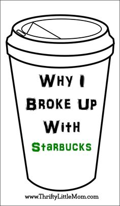 Why I broke up with Starbucks.  It all came down to two things...