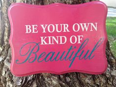 """Be Your Own Kind Of Beautiful sign, little girl decorations, 8.5x11.5"""" by TheLittleSparkleShop on Etsy https://www.etsy.com/listing/228806140/be-your-own-kind-of-beautiful-sign"""