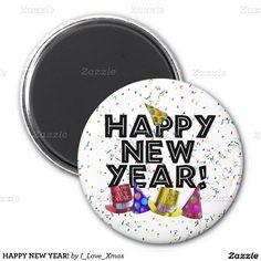 HAPPY NEW YEAR!    MAGNET #happynewyear #NewYearsCelebration #Zazzle #Gravityx9 -