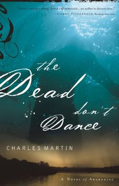 Beautifully written. You will love this story! The Dead Don't Dance: A Novel of Awakening by Charles Martin http://www.amazon.com/dp/B007V942Y8/ref=cm_sw_r_pi_dp_6aRJvb1YSCVBX