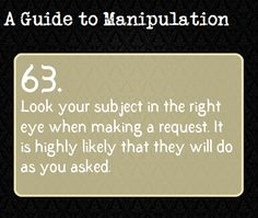 A Guide to Manipulation: #63