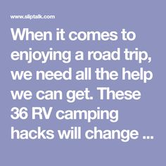 When it comes to enjoying a road trip, we need all the help we can get. These 36 RV camping hacks will change your life, save you time, & save you a mess.
