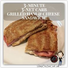 3 MINUTES 3 NET CARB GRILLED HAM & CHEESE SANDWICH
