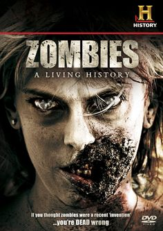 Zombies A Living History