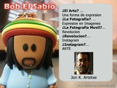Bob El Sabio. El Arte... Instagram #cita #quote #art #arte #instagram