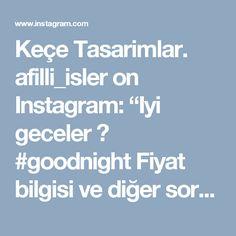 """Keçe Tasarimlar. afilli_isler on Instagram: """"Iyi geceler 🙋 #goodnight Fiyat bilgisi ve diğer sorulariniz için, 🌟 İnstagram 👉 Direct mesaj (dm) 🌟 Whatsap. 👉 0544 825 52 43"""" • Instagram"""