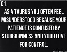 As a Taurus...