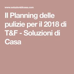 Il Planning delle pulizie per il 2018 di T&F - Soluzioni di Casa
