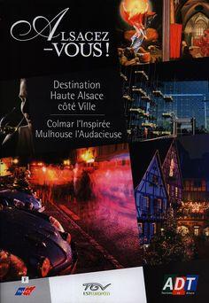 https://flic.kr/p/Qh9acH | Alsacez-vous! Destination Haute Alsace coté Ville;  Colmar l'Inspirée, Mulhouse l'Audacieuse; 2007_1, Haut-Rhin co., France