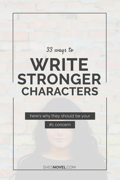 33 Ways to Write a Stronger Character & Why That Should Be Your Number 1 Concern / SsN Book Writing Tips, Writing Resources, Writing Help, Writing Prompts, Writing Skills, Writing Ideas, Strong Character, Main Character, Character Creation