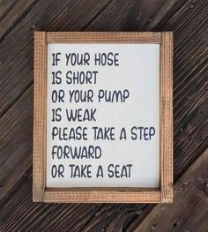 bathroom signs Framed Bathroom Sign - 10 x 8 Bathroom Humor If Your Hose Is Short Or Your Pump Is Weak Please Take A Step Forward Or Take A Seat Small Bathroom, Bathroom Ideas, Bathroom Inspiration, Bathroom Showers, Bathroom Furniture, Rental Bathroom, Restroom Ideas, Bathroom Canvas, Master Bathroom