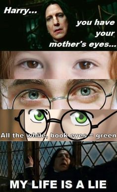 Harry Potter Book vs. movie eyes. my thoughts exactly!!