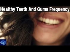 """Healthy Teeth and Gums Frequency – Repairs teeth and gums 