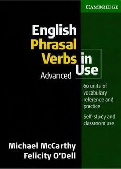 English phrasal verbs in use English Grammar Book, English Book, English Class, English Lessons, English Vocabulary, Teaching English, Learn English, English Language, English Store