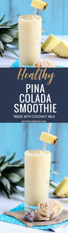 Pina Colada Smoothie - Easy healthy pina colada smoothie. Made with real coconut milk and pineapple juice. This recipe makes the perfect refreshing drink to bring you a taste of the tropics.