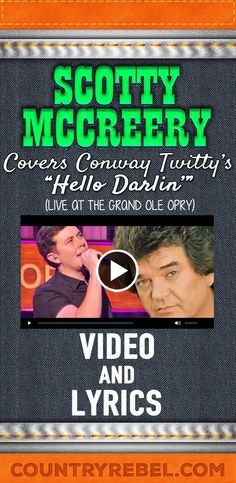 "Scotty McCreery Honors Conway Twitty With Opry Performance Of ""Hello Darlin'"" Country Music Quotes, Country Music Videos, Country Music Artists, Country Songs, Garth Brooks The Dance, Man Of Constant Sorrow, Hello Darlin, Conway Twitty, Grand Ole Opry"