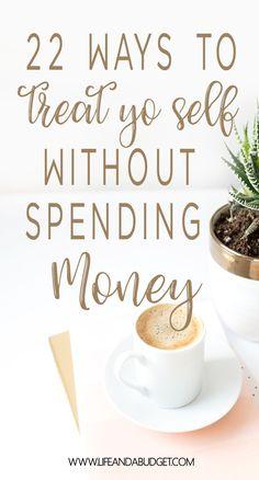 22 ways to treat yo self without spending money. Save money on self-care. Cheap Self-care. via @lifeandabudget