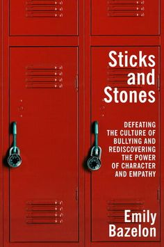 Sticks and Stones: Defeating the Culture of Bullying and Rediscovering the Power of Character and Empathy by Emily Bazelon. This book was recommended by blogger Mark Phillips.
