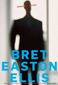 Bonnie reviews American Psycho Bret Easton Ellis.