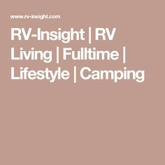 RV-Insight | RV Living | Fulltime | Lifestyle | Camping
