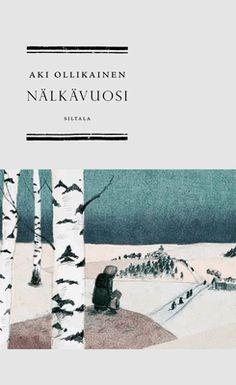 Aki Ollikainen : Nälkävuosi
