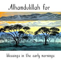 Alhamdulillah for blessings in the early mornings. Islamic Page, Islamic Dua, Islamic Quotes, Islamic Teachings, Oh Allah, Allah Islam, Islam Quran, Allah Quotes, Quran Quotes
