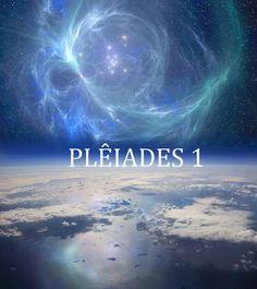 """Recentemente, por canalização, comecei a receber de um setor das Plêiades mensagens de um grupo de consciências chamado """"Plêiades 1""""..."""