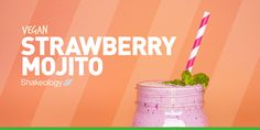 This Vegan Strawberry Mojito Shakeology smoothie recipe recreates the classic cocktail with mint, sparkling water, and fresh lime juice.