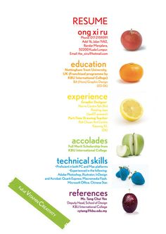"FUN --> 1. Resume by xiruxiru  The designer here has used fruit, and the caption ""Full of Vitamin Creativity"" to appeal to"