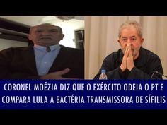 Correio do Poder: Coronel Moézia diz que o Exército odeia o PT e compara Lula a bactéria transmissora de Sífilis; veja