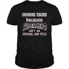 SWIMMING TEACHER - SUPER HERO - #mens hoodies #pullover hoodie. PURCHASE NOW => https://www.sunfrog.com/LifeStyle/SWIMMING-TEACHER--SUPER-HERO-Black-Guys.html?60505