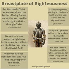 The breastplate of righteousness guards our hearts from the attacks of Satan. It also shows us that we need Christ's righteousness, our is not sufficient. Bible Notes, Bible Scriptures, Jesus Reigns, Righteousness Of God, Spiritual Warfare, Spiritual Life, Armor Of God, Bible Knowledge, Bible Teachings