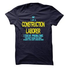 I am a Construction Laborer T-Shirts, Hoodies. BUY IT NOW ==► https://www.sunfrog.com/LifeStyle/I-am-a-Construction-Laborer-17936651-Guys.html?id=41382
