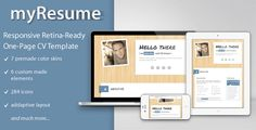 myResume Responsive One-Page Retina-Ready Resume . myResume is a modern responsive/adaptive retina-ready single-page CV/resume HTML template. It contains 7 custom made elements you can use to represent yourself. These elements are fully responsive so they adapt their width to the layout – you can use them